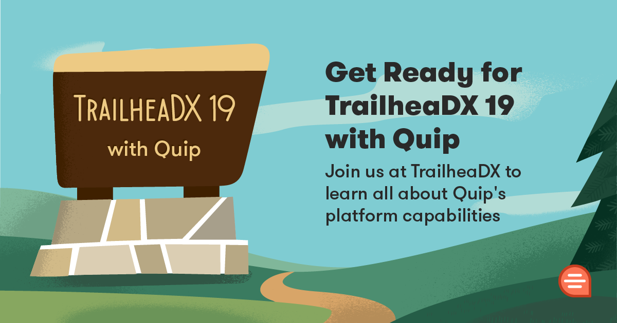 Quip - Get Ready for TrailheaDX 19 with Quip